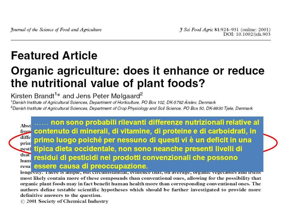 …… non sono probabili rilevanti differenze nutrizionali relative al contenuto di minerali, di vitamine, di proteine e di carboidrati, in primo luogo p