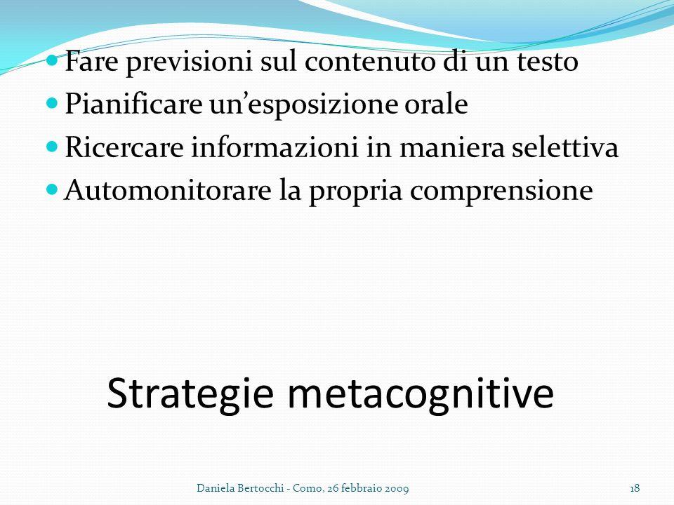 Strategie metacognitive Fare previsioni sul contenuto di un testo Pianificare unesposizione orale Ricercare informazioni in maniera selettiva Automoni