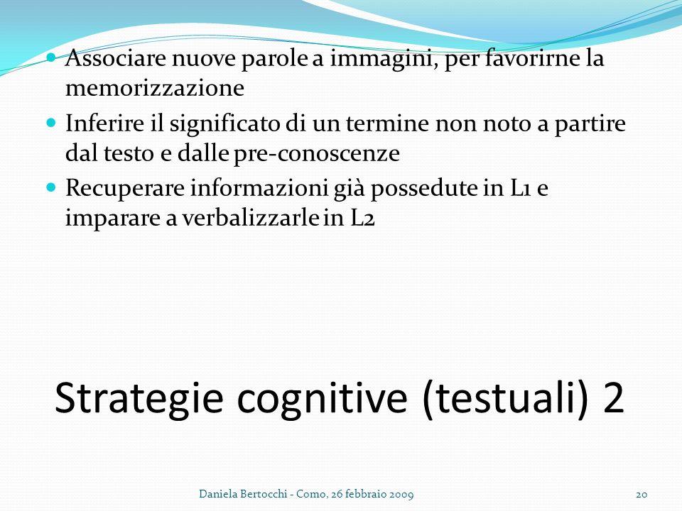 Strategie cognitive (testuali) 2 Associare nuove parole a immagini, per favorirne la memorizzazione Inferire il significato di un termine non noto a p
