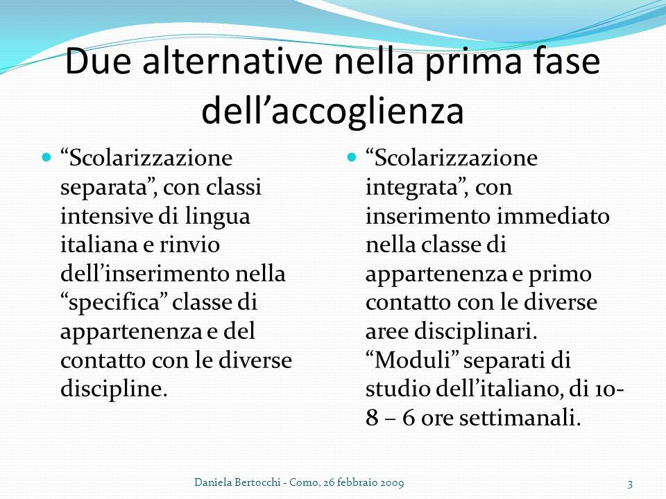 Due alternative nella prima fase dellaccoglienza Scolarizzazione separata, con classi intensive di lingua italiana e rinvio dellinserimento nella spec