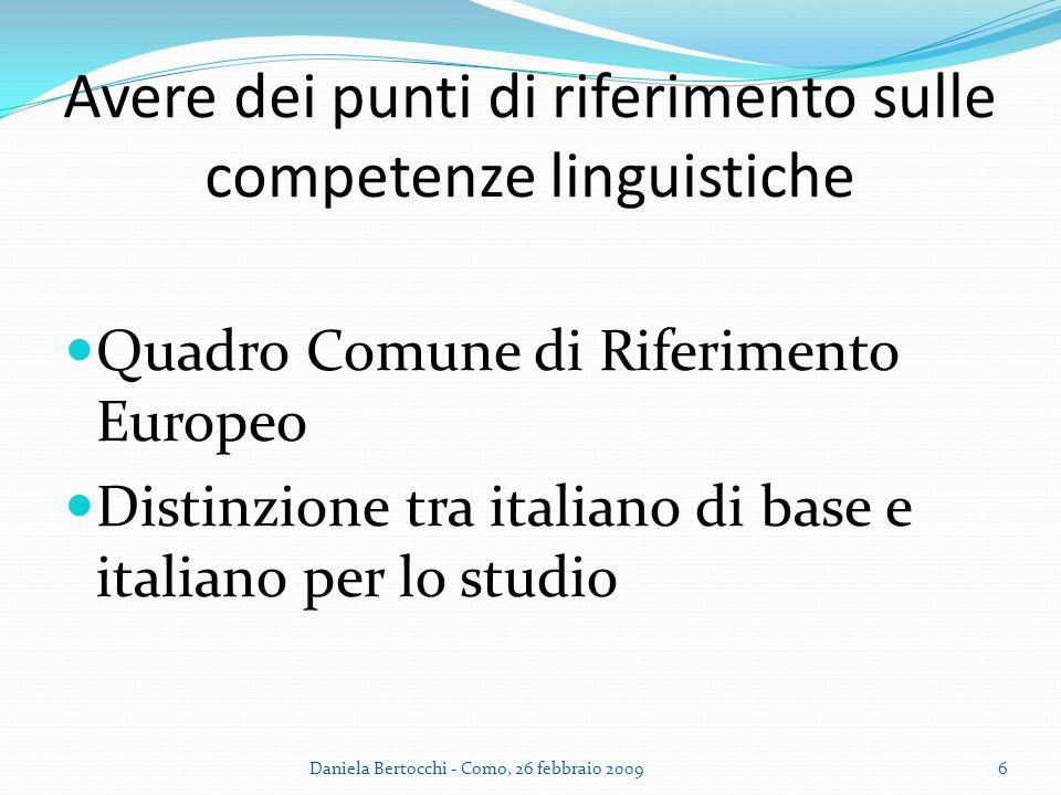 Avere dei punti di riferimento sulle competenze linguistiche Quadro Comune di Riferimento Europeo Distinzione tra italiano di base e italiano per lo s