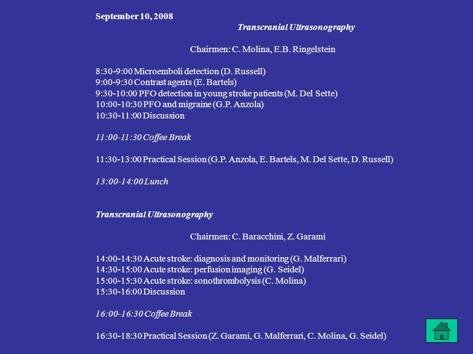 September 10, 2008 Transcranial Ultrasonography Chairmen: C.