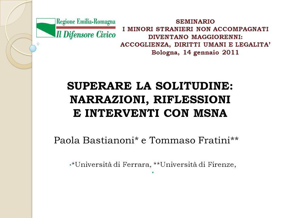 Paola Bastianoni* e Tommaso Fratini** *Università di Ferrara, **Università di Firenze, SEMINARIO I MINORI STRANIERI NON ACCOMPAGNATI DIVENTANO MAGGIOR