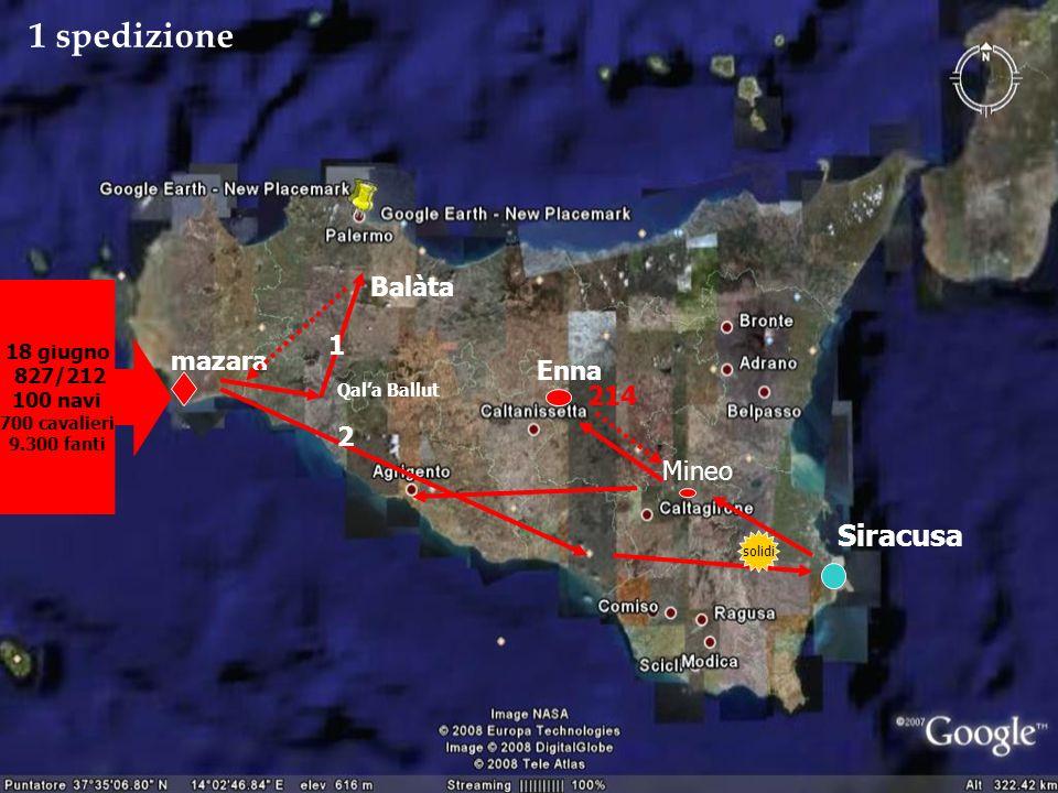 18 giugno 827/212 100 navi 700 cavalieri 9.300 fanti mazara Qala Ballut Balàta Siracusa solidi 1 spedizione 1 2 Mineo Enna 214