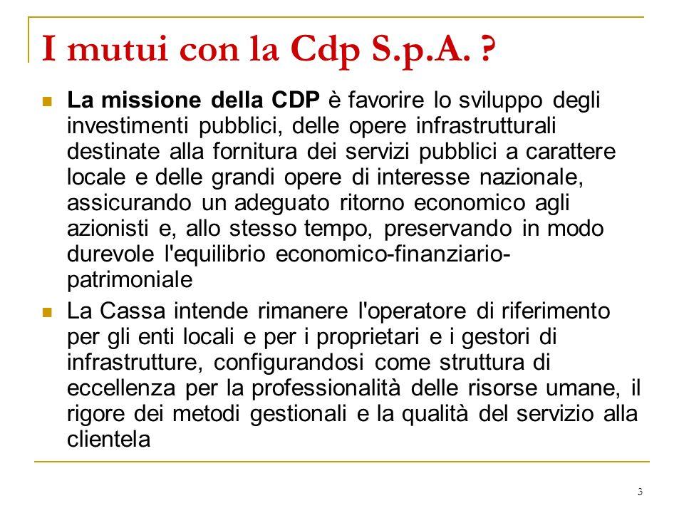 3 I mutui con la Cdp S.p.A. ? La missione della CDP è favorire lo sviluppo degli investimenti pubblici, delle opere infrastrutturali destinate alla fo