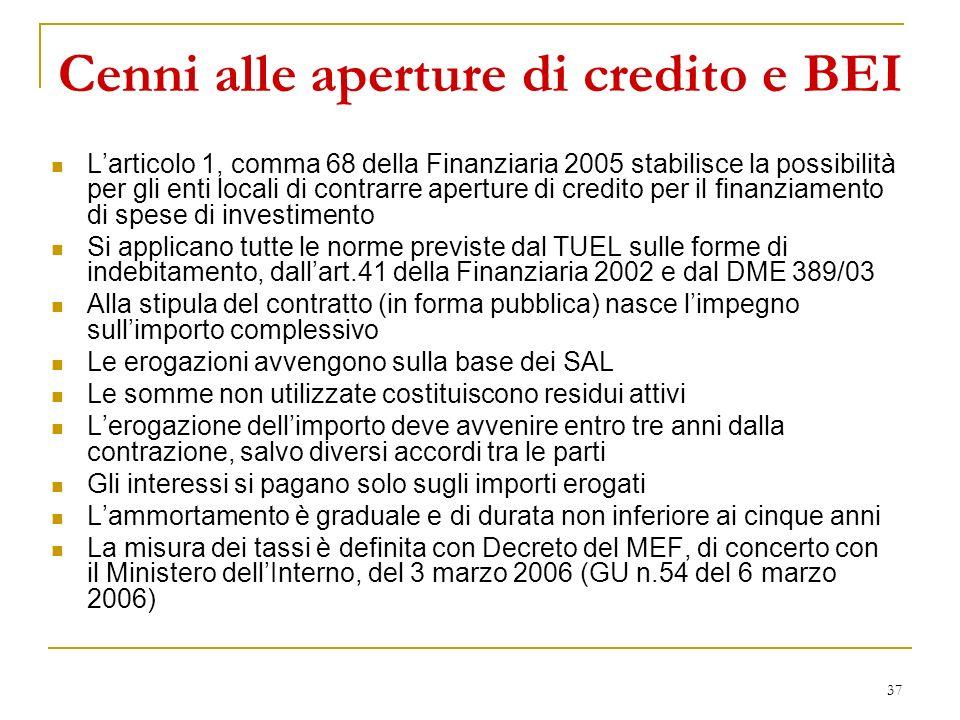 37 Cenni alle aperture di credito e BEI Larticolo 1, comma 68 della Finanziaria 2005 stabilisce la possibilità per gli enti locali di contrarre apertu