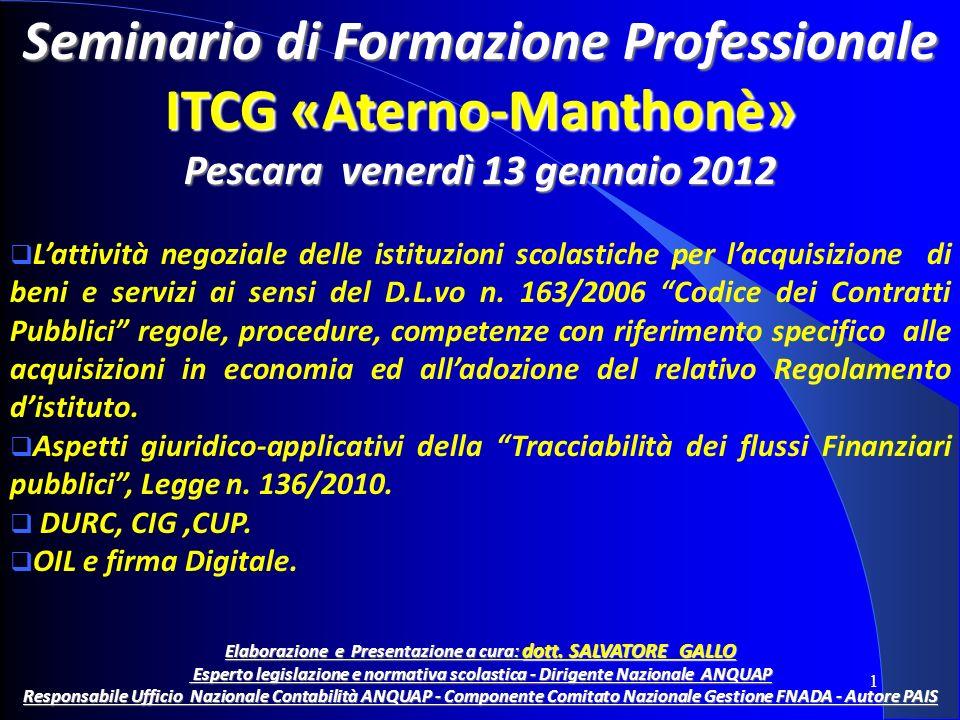 Seminario di Formazione Professionale ITCG «Aterno-Manthonè» Pescara venerdì 13 gennaio 2012 Lattività negoziale delle istituzioni scolastiche per lac