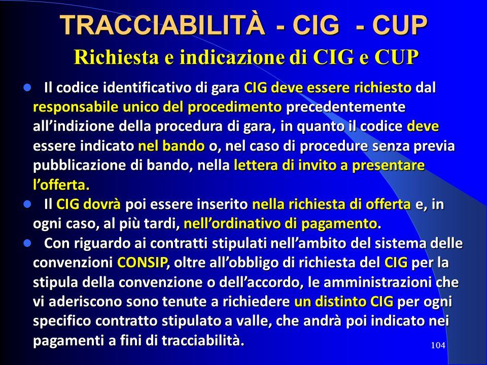 Richiesta e indicazione di CIG e CUP Il codice identificativo di gara CIG deve essere richiesto dal Il codice identificativo di gara CIG deve essere r