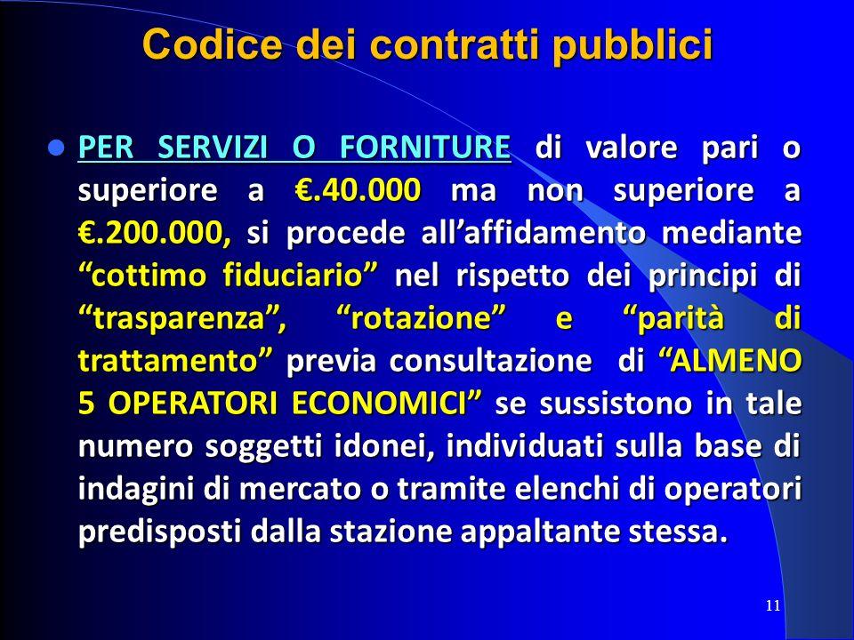 11 Codice dei contratti pubblici PER SERVIZI O FORNITURE di valore pari o superiore a.40.000 ma non superiore a.200.000, si procede allaffidamento med