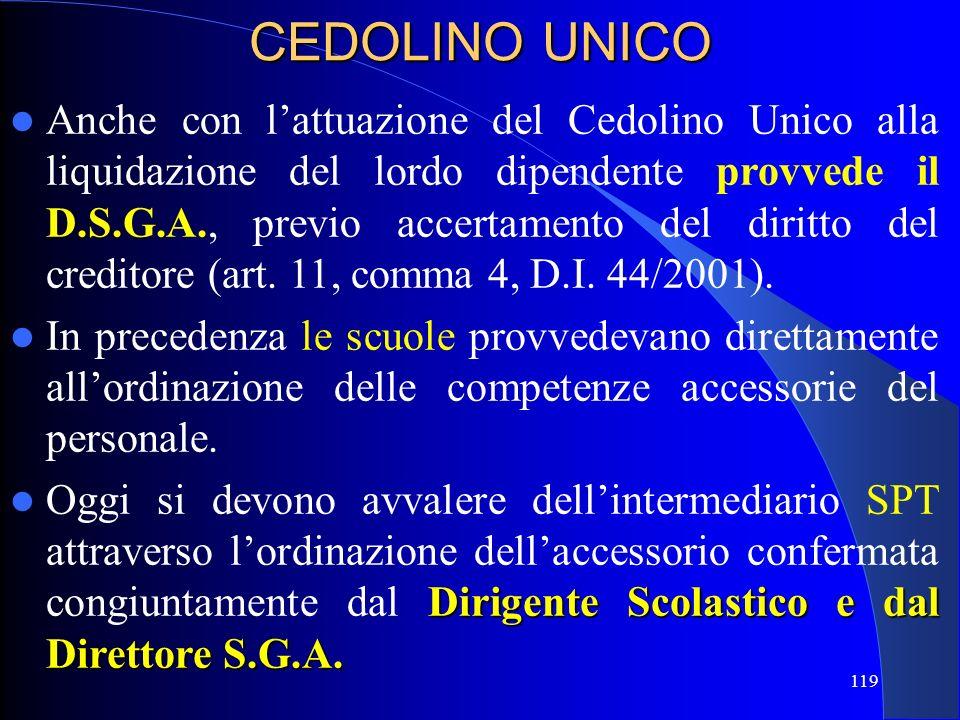 Anche con lattuazione del Cedolino Unico alla liquidazione del lordo dipendente provvede il D.S.G.A., previo accertamento del diritto del creditore (a