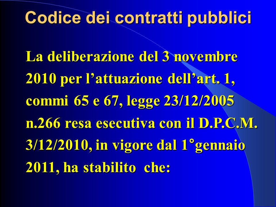 La deliberazione del 3 novembre 2010 per lattuazione dellart. 1, commi 65 e 67, legge 23/12/2005 n.266 resa esecutiva con il D.P.C.M. 3/12/2010, in vi