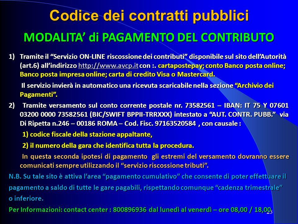 25 Codice dei contratti pubblici MODALITA di PAGAMENTO DEL CONTRIBUTO 1)Tramite il Servizio ON-LINE riscossione dei contributi disponibile sul sito de