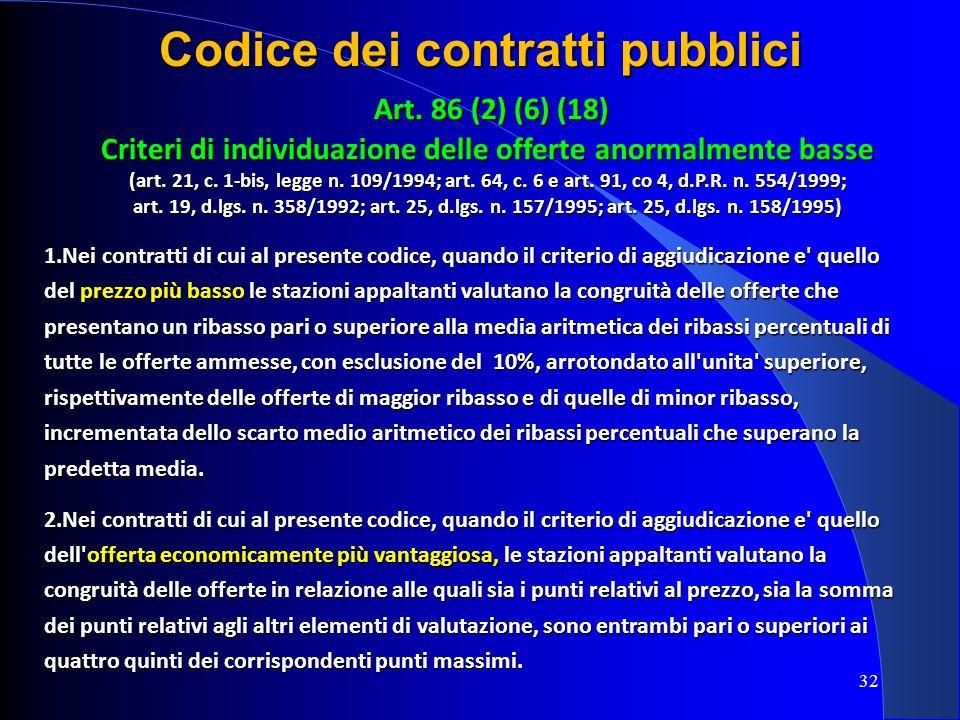 32 Codice dei contratti pubblici Art. 86 (2) (6) (18) Art. 86 (2) (6) (18) Criteri di individuazione delle offerte anormalmente basse (art. 21, c. 1-b