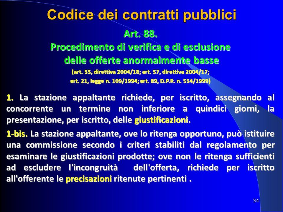34 Codice dei contratti pubblici Art. 88. Procedimento di verifica e di esclusione delle offerte anormalmente basse delle offerte anormalmente basse (