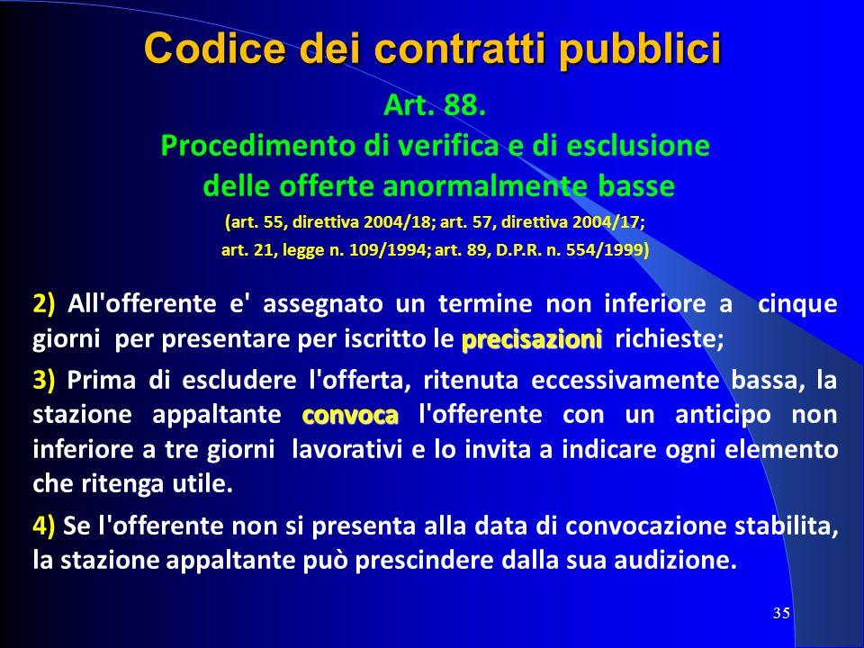Art. 88. Procedimento di verifica e di esclusione delle offerte anormalmente basse (art. 55, direttiva 2004/18; art. 57, direttiva 2004/17; art. 21, l