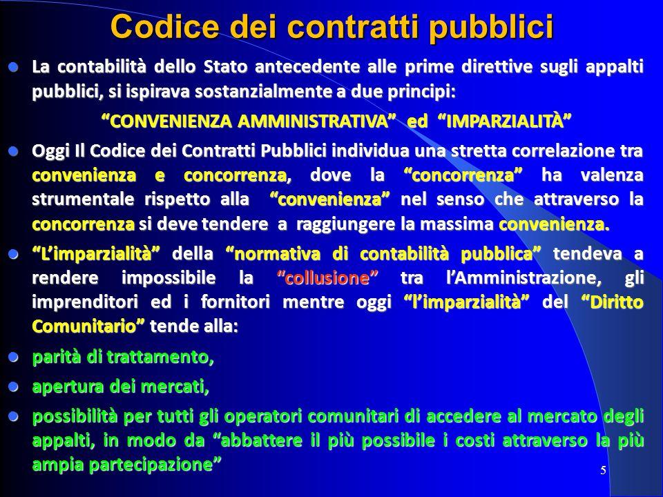 5 Codice dei contratti pubblici La contabilità dello Stato antecedente alle prime direttive sugli appalti pubblici, si ispirava sostanzialmente a due