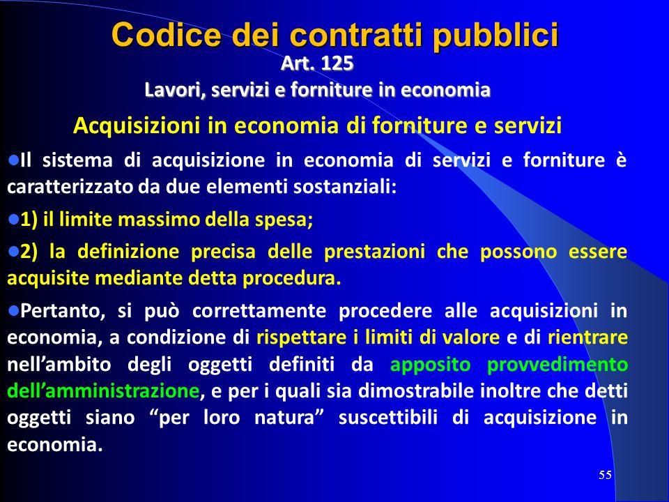 Art. 125 Lavori, servizi e forniture in economia Acquisizioni in economia di forniture e servizi Il sistema di acquisizione in economia di servizi e f