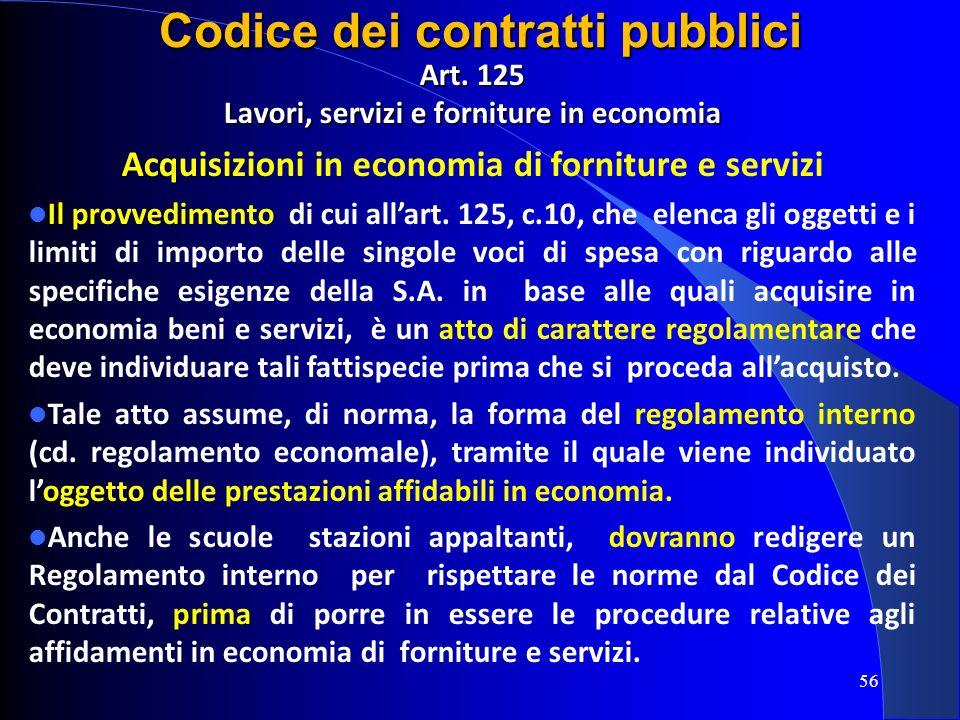 Art. 125 Lavori, servizi e forniture in economia Acquisizioni in economia di forniture e servizi Il provvedimento di cui allart. 125, c.10, che elenca