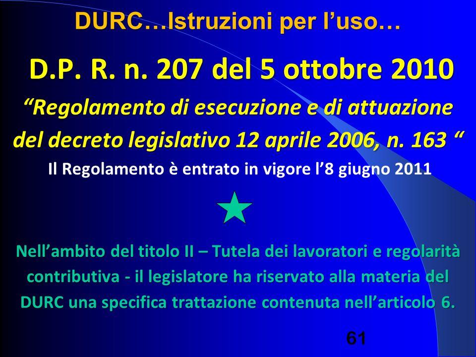 D.P. R. n. 207 del 5 ottobre 2010 Regolamento di esecuzione e di attuazione del decreto legislativo 12 aprile 2006, n. 163 D.P. R. n. 207 del 5 ottobr