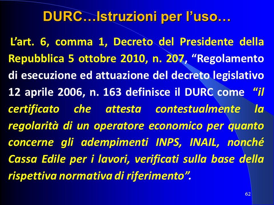 Lart. 6, comma 1, Decreto del Presidente della Repubblica 5 ottobre 2010, n. 207, Regolamento di esecuzione ed attuazione del decreto legislativo 12 a