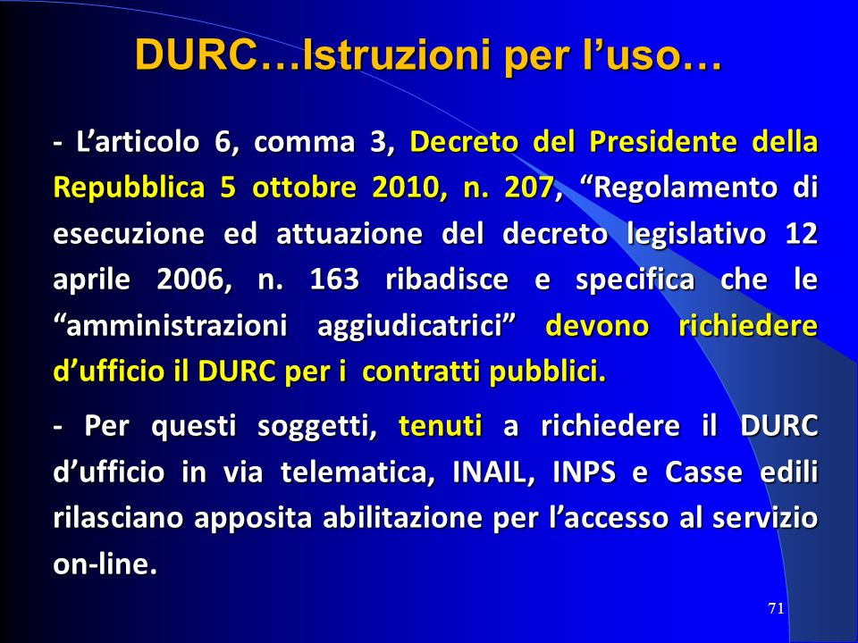 - Larticolo 6, comma 3, Decreto del Presidente della Repubblica 5 ottobre 2010, n. 207, Regolamento di esecuzione ed attuazione del decreto legislativ