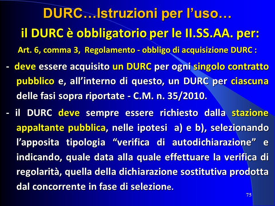 il DURC è obbligatorio per le II.SS.AA. per: il DURC è obbligatorio per le II.SS.AA. per: Art. 6, comma 3, Regolamento - obbligo di acquisizione DURC
