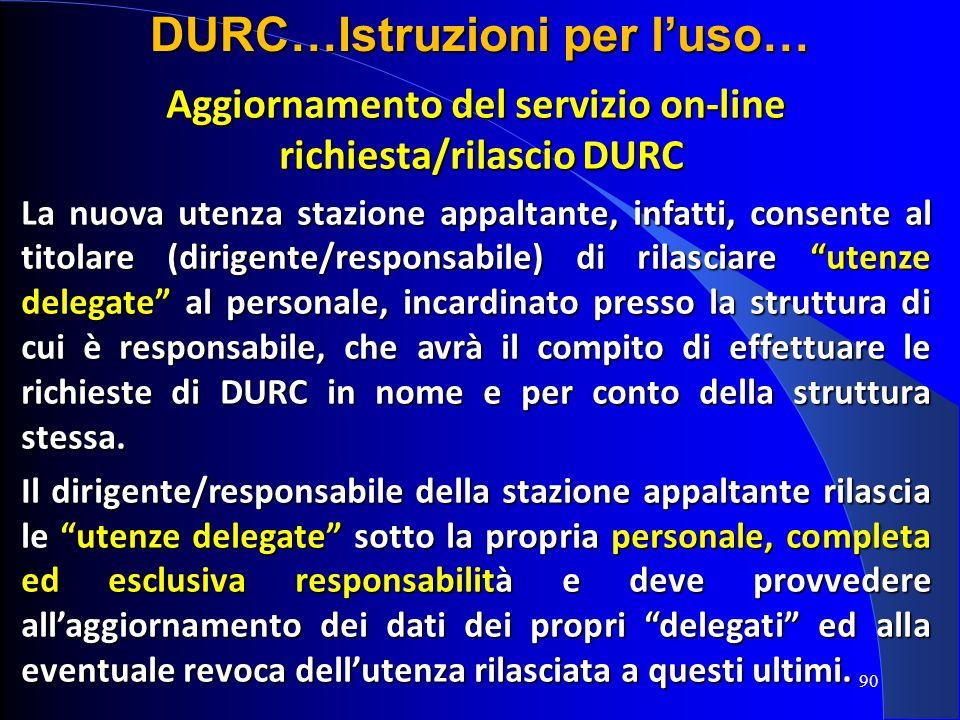 Aggiornamento del servizio on-line richiesta/rilascio DURC richiesta/rilascio DURC La nuova utenza stazione appaltante, infatti, consente al titolare