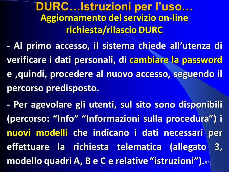 Aggiornamento del servizio on-line richiesta/rilascio DURC - Al primo accesso, il sistema chiede allutenza di verificare i dati personali, di cambiare