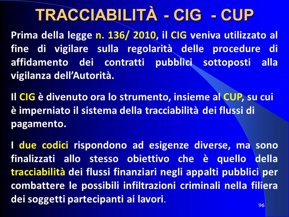Prima della legge n. 136/ 2010, il CIG veniva utilizzato al fine di vigilare sulla regolarità delle procedure di affidamento dei contratti pubblici so