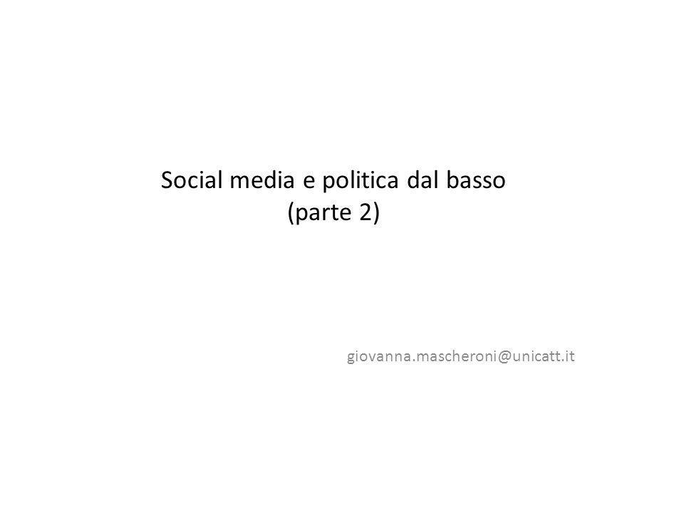 Social media e politica dal basso (parte 2) giovanna.mascheroni@unicatt.it