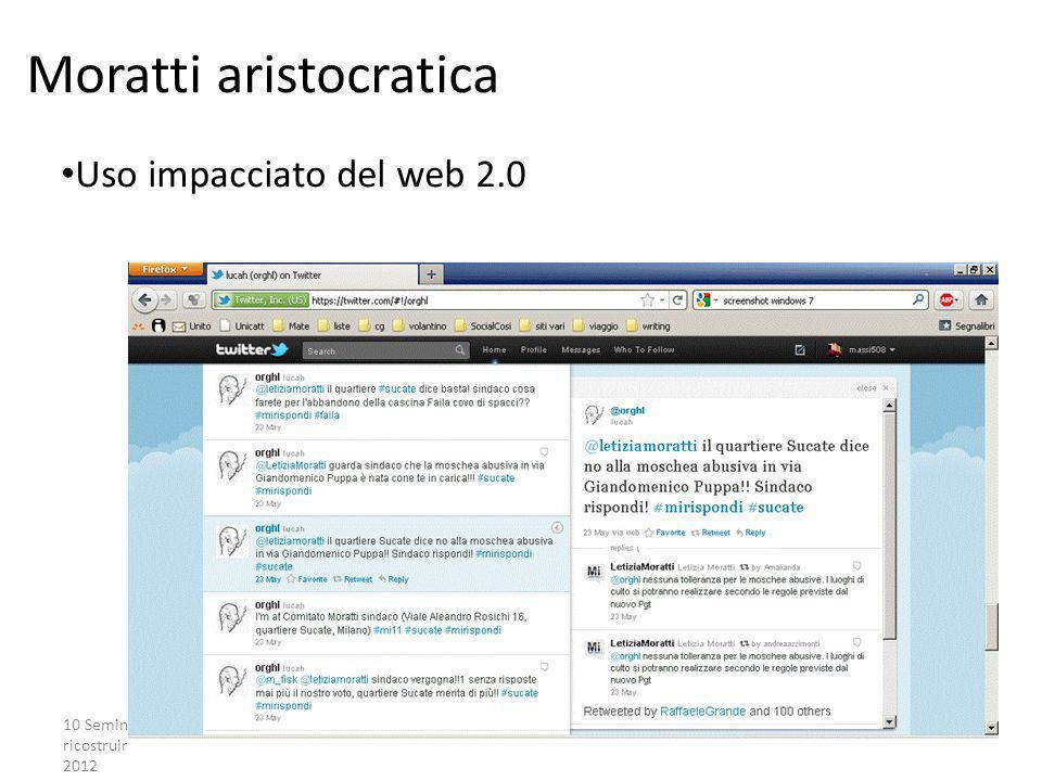 10 Seminario Un Paese da ricostruire, Milano, 14 Aprile 2012 La campagna partecipata Le pratiche: i #Morattiquotes