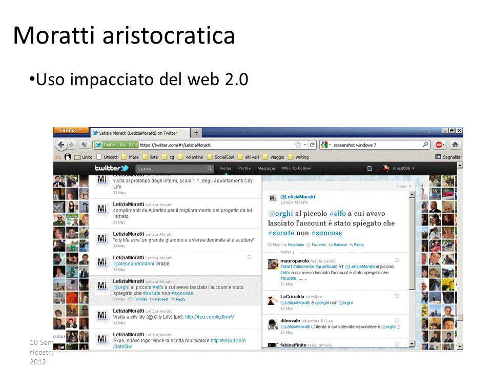 10 Seminario Un Paese da ricostruire, Milano, 14 Aprile 2012 La campagna partecipata Uso impacciato del web 2.0 Moratti aristocratica