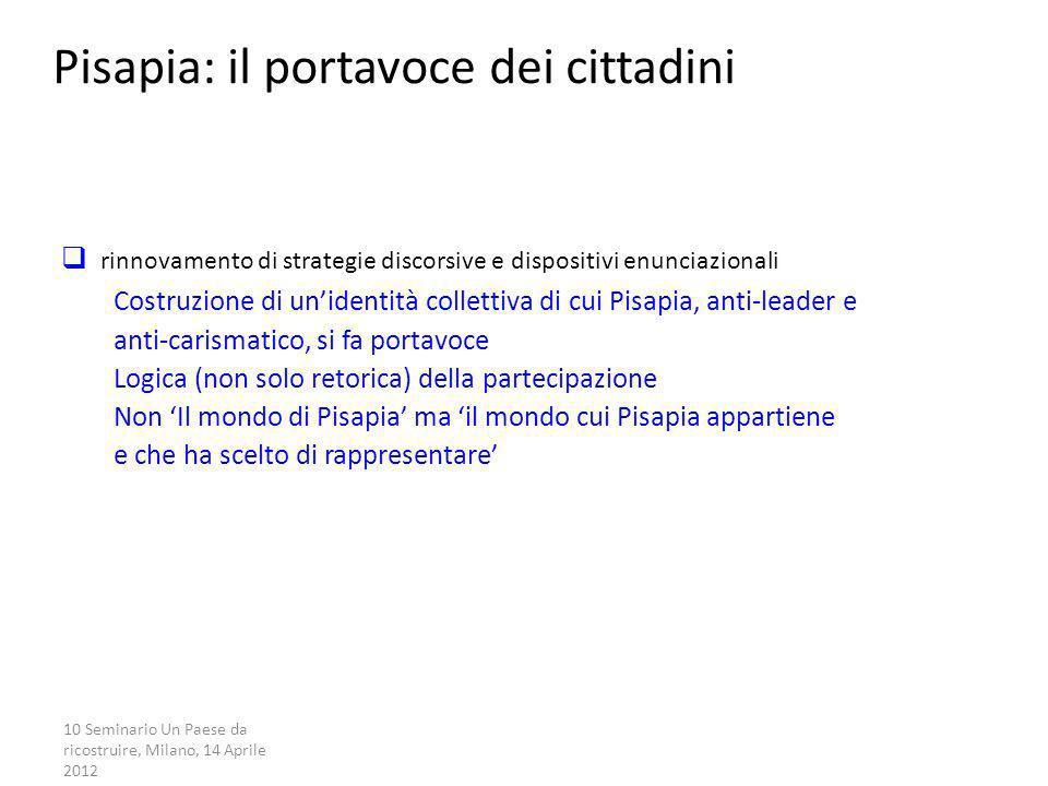 10 Seminario Un Paese da ricostruire, Milano, 14 Aprile 2012 La campagna partecipata Pisapia: il portavoce dei cittadini rinnovamento di strategie dis