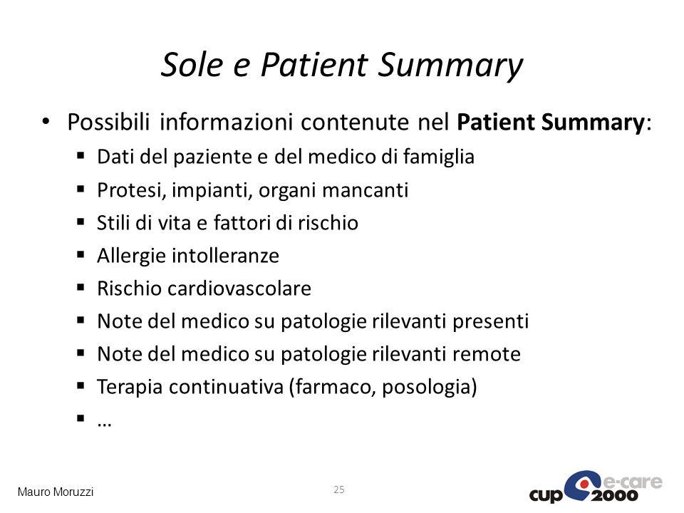 Mauro Moruzzi Sole e Patient Summary Possibili informazioni contenute nel Patient Summary: Dati del paziente e del medico di famiglia Protesi, impiant