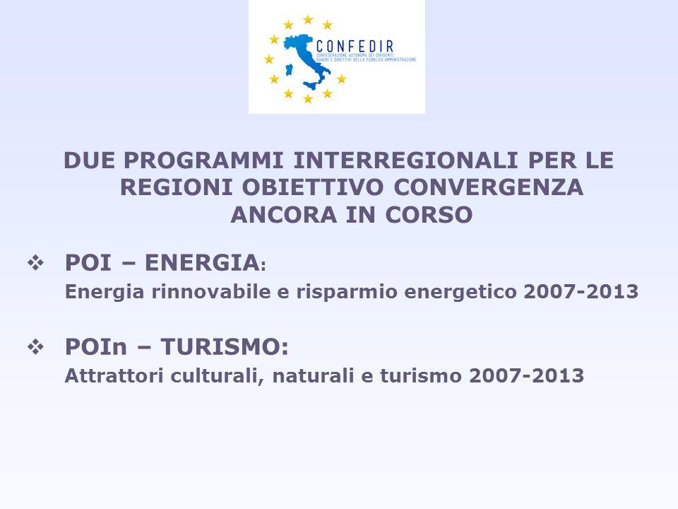 DUE PROGRAMMI INTERREGIONALI PER LE REGIONI OBIETTIVO CONVERGENZA ANCORA IN CORSO POI – ENERGIA : Energia rinnovabile e risparmio energetico 2007-2013