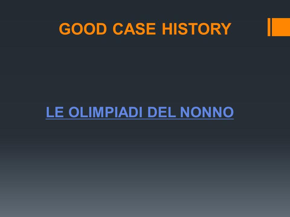 GOOD CASE HISTORY LE OLIMPIADI DEL NONNO