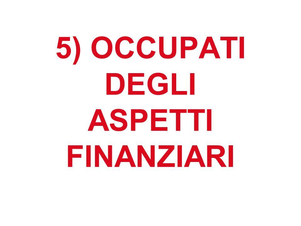 5) OCCUPATI DEGLI ASPETTI FINANZIARI
