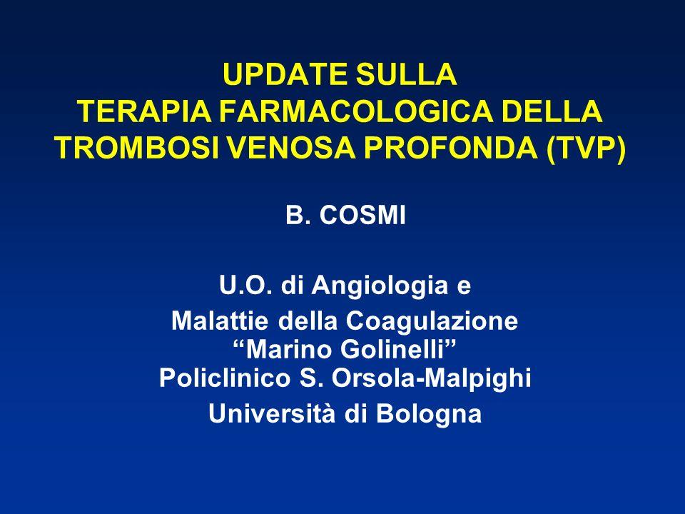 UPDATE SULLA TERAPIA FARMACOLOGICA DELLA TROMBOSI VENOSA PROFONDA (TVP) B. COSMI U.O. di Angiologia e Malattie della Coagulazione Marino Golinelli Pol