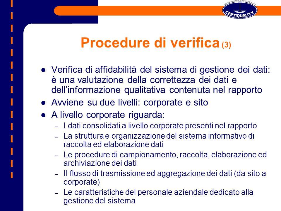 Procedure di verifica (3) Verifica di affidabilità del sistema di gestione dei dati: è una valutazione della correttezza dei dati e dellinformazione q
