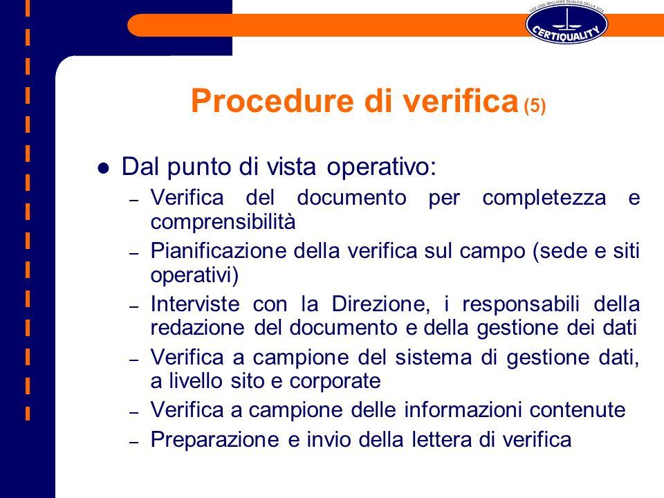 Procedure di verifica (5) Dal punto di vista operativo: – Verifica del documento per completezza e comprensibilità – Pianificazione della verifica sul