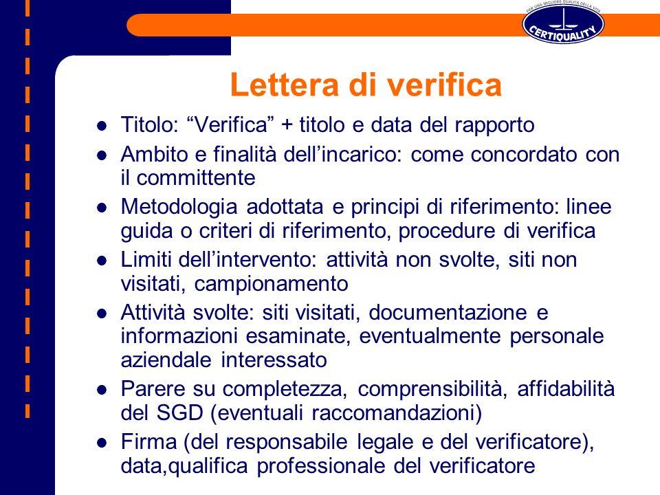 Lettera di verifica Titolo: Verifica + titolo e data del rapporto Ambito e finalità dellincarico: come concordato con il committente Metodologia adott
