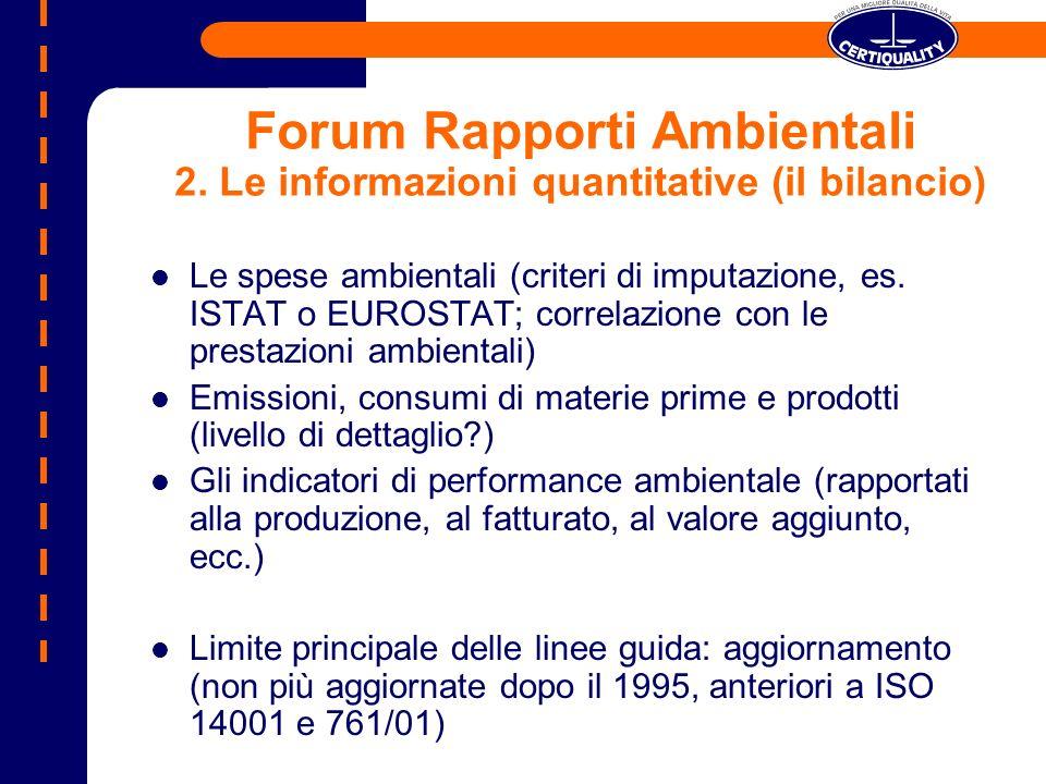 Forum Rapporti Ambientali 2. Le informazioni quantitative (il bilancio) Le spese ambientali (criteri di imputazione, es. ISTAT o EUROSTAT; correlazion