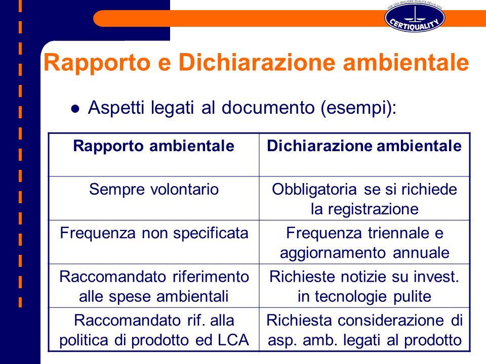 Rapporto e Dichiarazione ambientale Rapporto ambientaleDichiarazione ambientale Sempre volontarioObbligatoria se si richiede la registrazione Frequenz