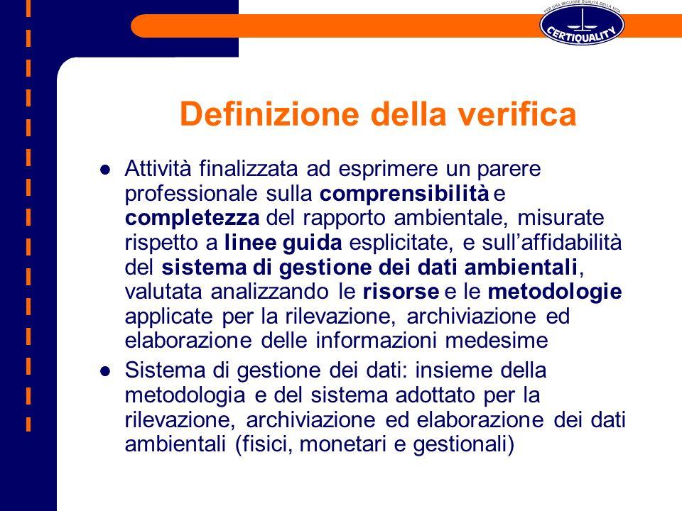 Definizione della verifica Attività finalizzata ad esprimere un parere professionale sulla comprensibilità e completezza del rapporto ambientale, misu