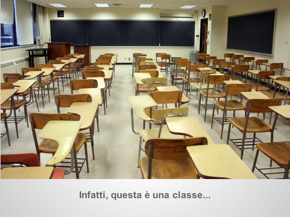 Infatti, questa è una classe...