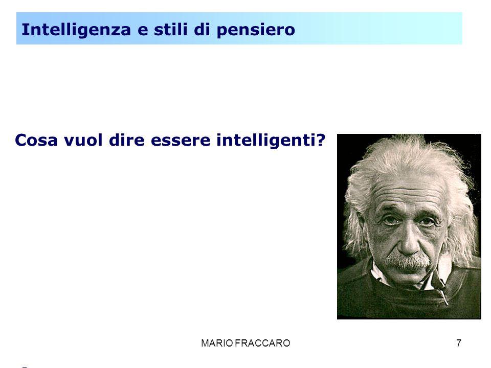 MARIO FRACCARO7 Cosa vuol dire essere intelligenti? - Intelligenza e stili di pensiero