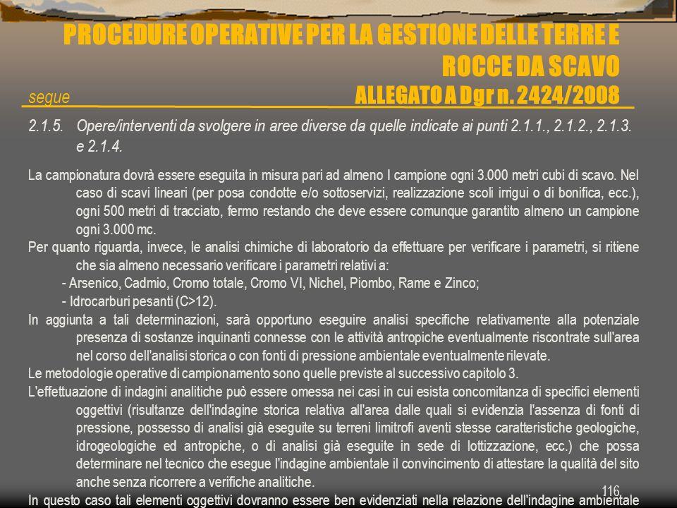 116 PROCEDURE OPERATIVE PER LA GESTIONE DELLE TERRE E ROCCE DA SCAVO ALLEGATO A Dgr n. 2424/2008 2.1.5. Opere/interventi da svolgere in aree diverse d
