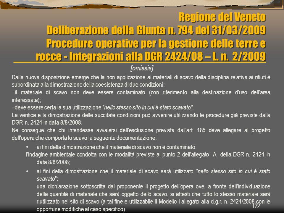 Regione del Veneto Deliberazione della Giunta n. 794 del 31/03/2009 Procedure operative per la gestione delle terre e rocce - Integrazioni alla DGR 24