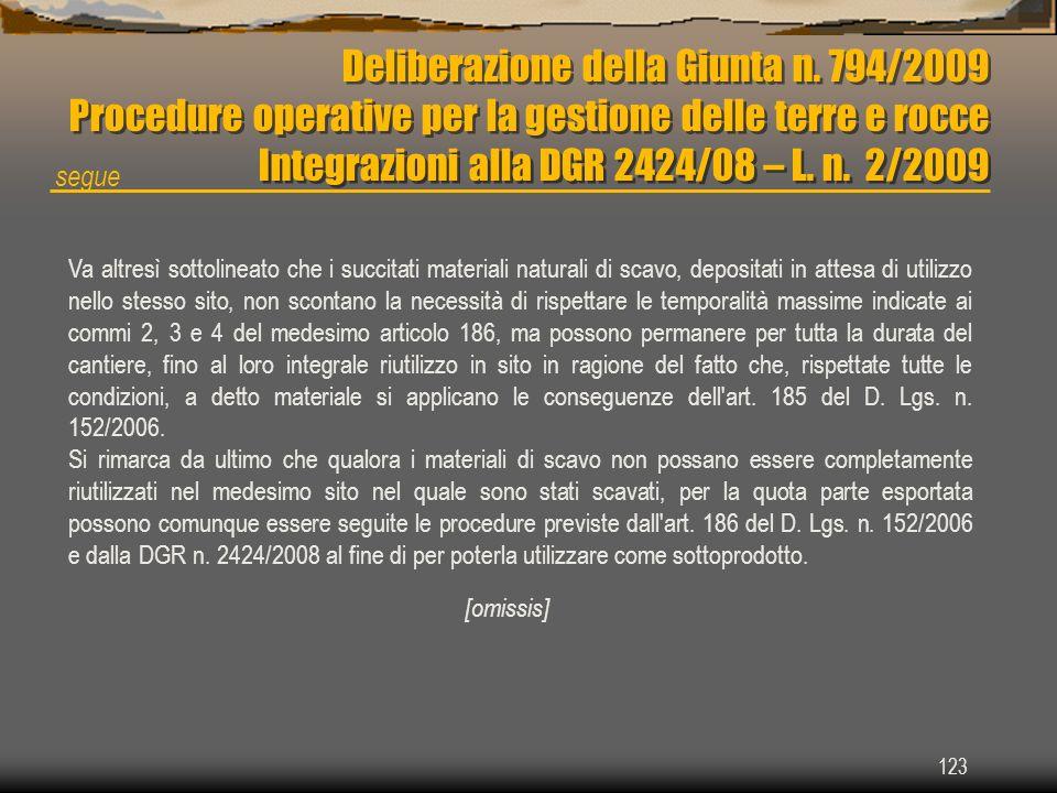 Deliberazione della Giunta n. 794/2009 Procedure operative per la gestione delle terre e rocce Integrazioni alla DGR 2424/08 – L. n. 2/2009 123 Va alt