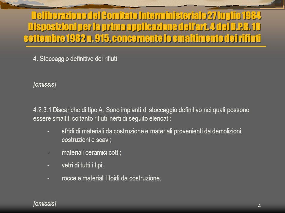 4 Deliberazione del Comitato Interministeriale 27 luglio 1984 Disposizioni per la prima applicazione dellart. 4 del D.P.R. 10 settembre 1982 n. 915, c